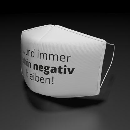 """Alltagsmaske """"...und immer schön negativ bleiben!"""""""